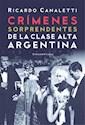 Libro Crimenes Sorprendentes De La Clase Alta Argentina Iii