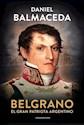 Libro Belgrano : El Gran Patriota Argentino