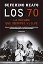 Libro Los 70 : La Decada Que Siempre Vuelve