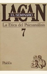 Papel SEMINARIO 7 - LA ETICA DEL PSICOANALISIS
