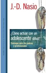 Papel ¿COMO ACTUAR CON UN ADOLESCENTE DIFICIL?
