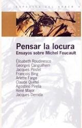 Papel PENSAR LA LOCURA ENSAYOS SOBRE MICHEL FOULCAULT