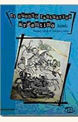 Papel EL CUENTO FANTÁSTICO ARGENTINO. ANTOLOGÍA