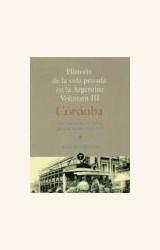 Papel HISTORIA DE LA VIDA PRIVADA EN CORDOBA (VOL.III)