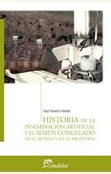 Papel HISTORIA DE LA INSEMINACION ARTIFICIAL Y EL SEMEN CONGELADO EN EL MUNDO Y EN LA ARGENTINA