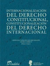 Papel INTERNACIONALIZACION DEL DERECHO CONSTITUCIONAL, CONSTITUCIONALIZACION DEL DERECHO INTERNACIONAL