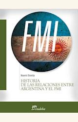 Papel HISTORIA DE LAS RELACIONES ENTRE ARGENTINA Y EL FMI