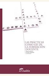 Papel LAS PRACTICAS COMO EJE DE LA FORMACION DOCENTE
