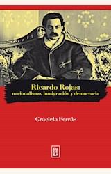 Papel RICARDO ROJAS: NACIONALISMO, INMIGRACION Y DEMOCRACIA