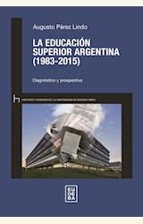 Papel LA EDUCACION SUPERIOR ARGENTINA (1983-2015)