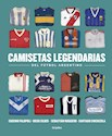 Libro Camisetas Legendarias Del Futbol Argentino