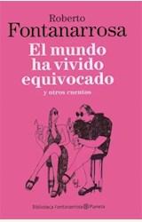 Papel EL MUNDO HA VIVIDO EQUIVOCADO Y OTROS CUENTOS
