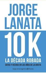 Papel 10 K, LA DECADA ROBADA
