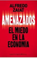 Papel AMENAZADOS, EL MIEDO EN LA ECONOMIA