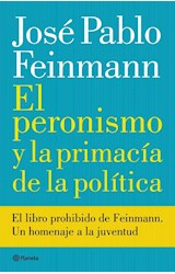 Papel EL PERONISMO Y LA PRIMACIA DE LA POLITICA