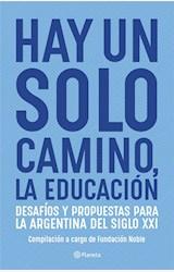 Papel HAY UN SOLO CAMINO, LA EDUCACIÓN