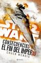 Libro Star Wars Consecuencias  El Fin Del Imperio