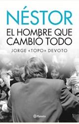 Papel NÉSTOR. EL HOMBRE QUE CAMBIO TODO