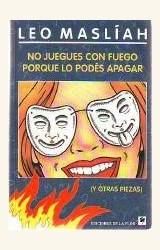 Papel NO JUEGES CON FUEGO PORQUE LO PODES APAGAR