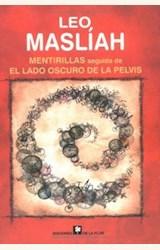 Papel MENTIRILLAS SEGUIDA DE EL LADO OSCURO DE LA PELVIS