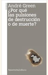 Papel ¿POR QUE LAS PULSIONES DE DESTRUCCION O DE MUERTE?