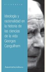 Papel IDEOLOGIA Y RACIONALIDAD EN LA HISTORIA DE LAS CIENCIAS DE LA VIDA