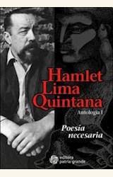 Papel POESIA NECESARIA - ANTOLOGIA I (HAMLET LIMA QUINTANA)