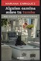 Libro Alguien Camina Sobre Tu Tumba