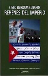 Papel CINCO PATRIOTAS CUBANOS, REHENES DEL IMPERIO(COLIHUE)