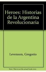 Papel HEROES (HISTORIAS DE LA ARGENTINA REVOLUCIONARIA)