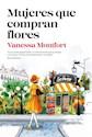 Libro Mujeres Que Compran Flores