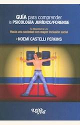 Papel GUIA PARA COMPRENDER LA PSICOLOGIA JURIDICO / FORENSE