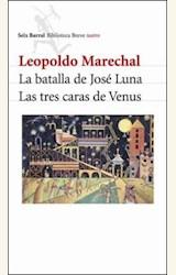 Papel BATALLA DE JOSE LUNA, LA/ LAS TRES CARAS DE VENUS