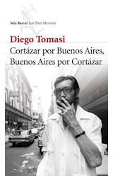 E-book Cortazar por Buenos Aires. Buenos Aires por Cortazar