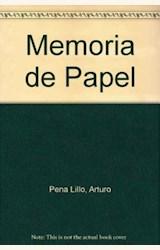 Papel MEMORIA DE PAPEL. LOS HOMBRES Y LAS IDEAS DE UNA EPOCA