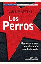Papel PERROS, LOS. MEMORIAS DE UN COMBATIENTE REVOLUCIONARIO 11/06