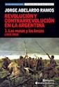 Libro 1. Las Masas Y Las Lanzas 1810 - 1862 (Revolucion Y Contrarrevolucion En La