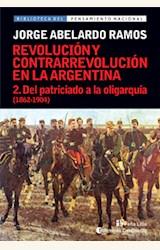 Papel REVOLUCION Y CONTRARREVOLUCION EN LA ARGENTINA. 2. DEL PATRICIADO A LA OLIGARQUIA (1862-1904)