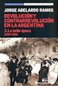 Libro 3. La Bella Epoca 1904 - 1922 (Revolucion Y Contrarrevolucion En La Argenti