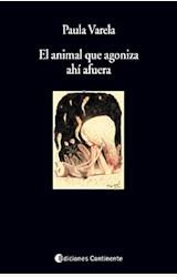 Papel EL ANIMAL QUE AGONIZA AHI AFUERA