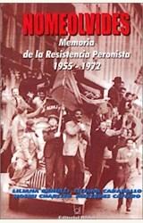 Papel NOMEOLVIDES, MEMORIA DE LA RESISTENCIA PERONISTA 1955-1972