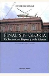 Papel FINAL SIN GLORIA. UN BALANCE DEL FREPASO Y DE LA ALIANZA