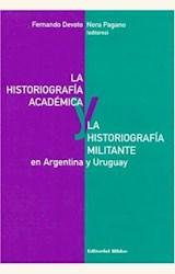 Papel HISTORIOGRAFIA ACADEMICA Y LA HISTORIOGRAFIA MILITANTE, LA