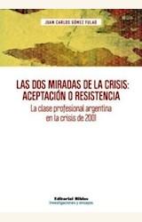 Papel LAS DOS MIRADAS DE LA CRISIS: ACEPTACION O RESISTENCIA
