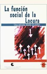 Papel FUNCION SOCIAL DE LA LOCURA, LA. UNA MIRADA DESDE EL PODER