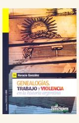 Papel GENEALOGIAS. TRABAJO Y VIOLENCIA EN LA HISTORIA ARGENTINA