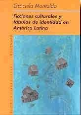 Papel FICCIONES CULTURALES Y FABULAS DE IDENTIDAD EN AMERICA LATINA