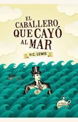 Papel EL CABALLERO QUE CAYO AL MAR