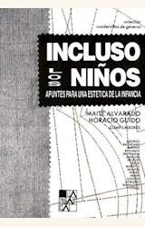 Papel INCLUSO LOS NIÑOS (APUNTES PARA UNA ESTETICA DE LA INFANCIA)