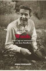 Papel WORDS, JOHN CAGE EN CONVERSACION CON JOAN RETALLACK